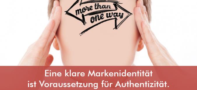 Eine klare Markenidentität ist Voraussetzung für Authentizität