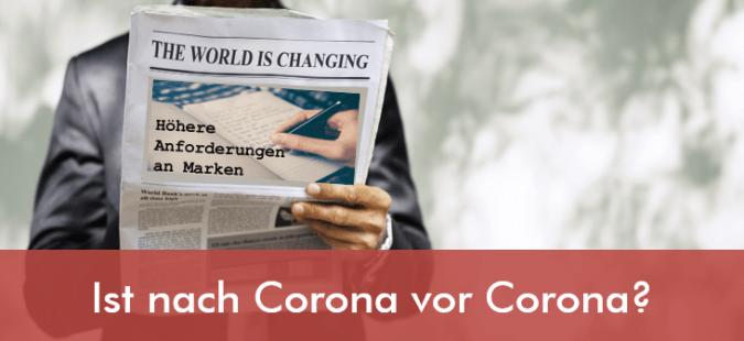 Ist nach Corona vor Corona? Fünf Strömungen im Kundenverhalten und was dies für Marken bedeutet.