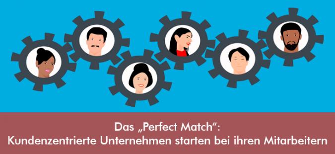 """Das """"Perfect Match"""": Kundenzentrierte Unternehmen starten bei ihren Mitarbeitern"""